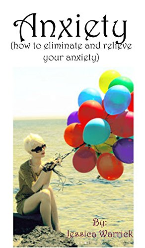 Anxiety: (How to eliminate and relieve your anxiety) (English Edition)