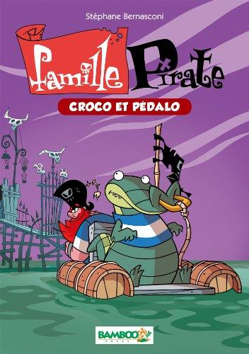 La famille Pirate - poche tome 1 - Croco et pédalo par Stéphane Bernasconi, Pépé Palma