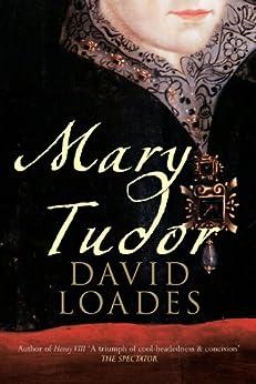 Mary Tudor by [Loades, David]