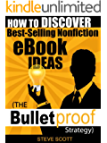 How to Discover Best-Selling Nonfiction eBook Ideas - The Bulletproof Strategy (English Edition)
