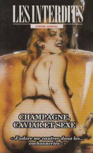 Les interdits n°193 : champagne, caviar et sexe