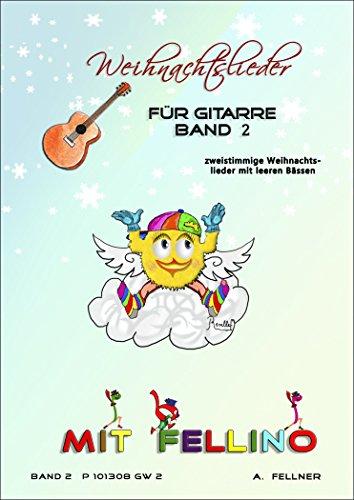 Fellino's Weihnacht für Gitarre - Band 2: 20 bekannte Weihnachtslieder mit leeren Bässen