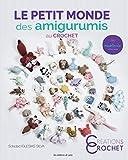Le Petit Monde des Amigurumis au Crochet