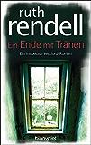 Ein Ende mit Tränen: Ein Inspector-Wexford-Roman (German Edition)