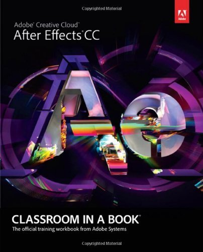 Adobe After Effects CC Classroom in a Book by Adobe Creative Team (2013-07-20) par Adobe Creative Team