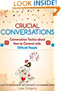 #1: Crucial Conversations: Conversation Skills And Communication Tactics About Living With Difficult People And Toxic Relationships (Empath Survival, Healing Guide And Social Skills Improve Book 8)