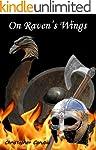 On Ravens Wings (Sigurd's saga Book 1)