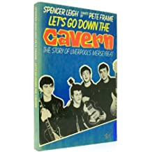 Let's Go Down the Cavern: Story of Liverpool's Merseybeat by Spencer Leigh (1984-10-15)
