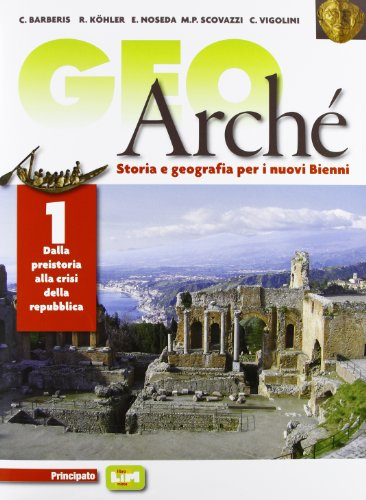 Geoarchè. Con e-book. Con espansione online. LibroLIM. Per le Scuole superiori: 1