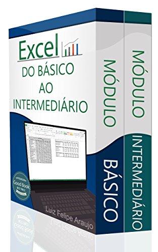Excel ® (2 em 1): Do Básico ao Intermediário (Portuguese Edition) por Luiz Felipe Araujo