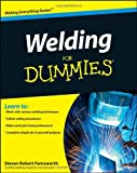 By Steven Robert Farnsworth Welding For Dummies (1st Edition)