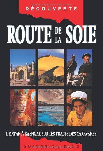 Route de la soie : De Xi'an à Kashgar sur les traces.