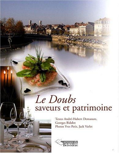 Le Doubs : Saveurs et patrimoine