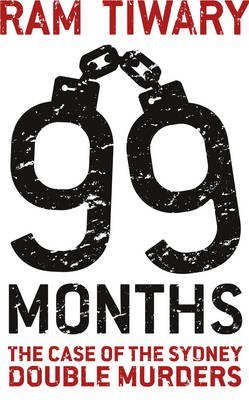 [99 Months: The Case of the Sydney Double Murders] (By (author) Ram Tiwary) [published: January, 2015]