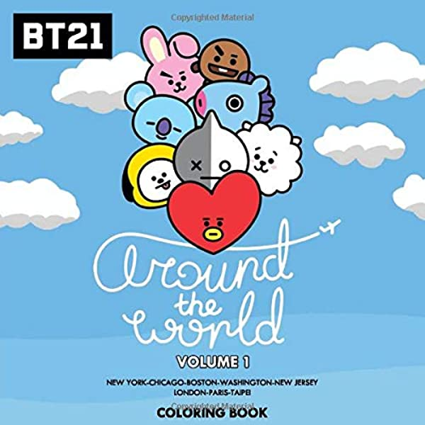 Bt21 Around The World Coloring Book Tata Mang Chimmy Rj Koya Cooky Shooky And Van On International Tour Volume 1 New York Boston Washington Chicago New Jersey London Paris Taipei Amazon De Wang