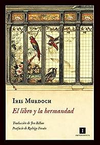 El libro y la hermandad par Iris Murdoch