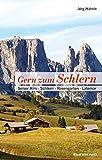 Gern zum Schlern: Seiser Alm · Schlern · Rosengarten · Latemar - Jörg Hähnle