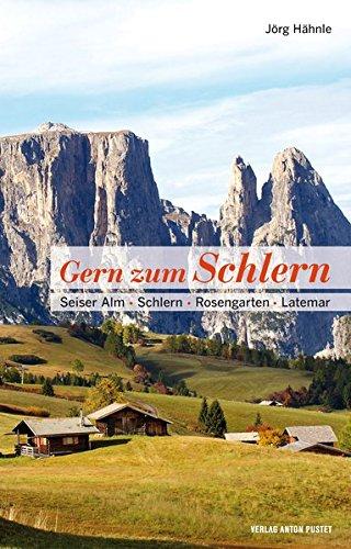 Preisvergleich Produktbild Gern zum Schlern: Seiser Alm · Schlern · Rosengarten · Latemar