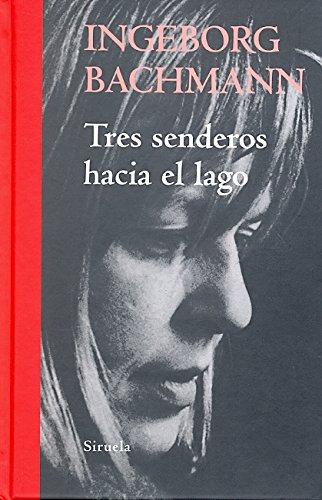 Tres senderos hacia el lago (Libros del Tiempo) por Ingeborg Bachmann