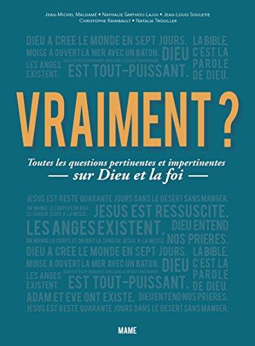Vraiment ? Toutes les questions pertinentes et impertinentes sur Dieu et la foi (Culture religieuse) (French Edition)
