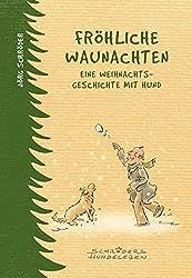 Fröhliche Waunachten: Eine Weihnachtsgeschichte mit Hund