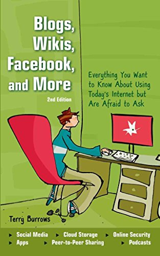 [(Blogs, Wikis, Facebook, and More : Everything You Want to Know about Using Today's Internet But Are Afraid to Ask)] [By (author) Terry Burrows] published on (April, 2012)
