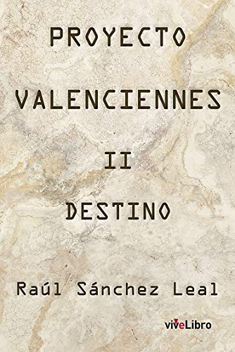 PROYECTO VALENCIENNES: DESTINO por Raúl Sánchez Leal