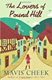 The Lovers of Pound Hill by Cheek, Mavis (2011) Paperback