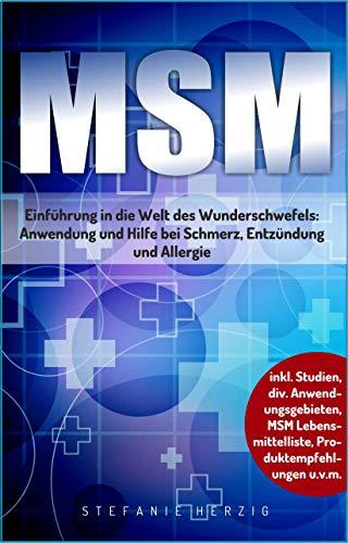 MSM: Einführung in die Welt des Wunderschwefels: Anwendung und Hilfe bei Schmerz, Entzündung und Allergie