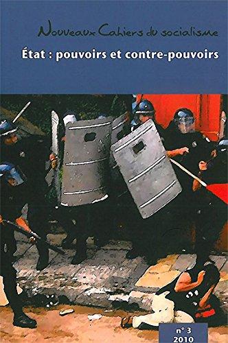 Etat : pouvoirs et contre-pouvoirs - Nouveaux cahiers du socialisme N°3