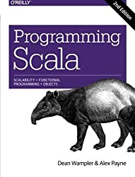 Programming Scala: Scalability = Functional Programming + Objects by Dean Wampler (2014-12-14)