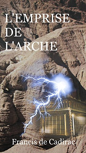 L'EMPRISE DE L'ARCHE (French Edition)