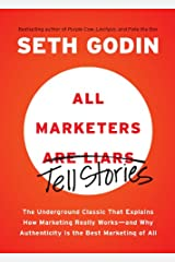 All Marketers are Liars: The Underground Classic That Explains How Marketing Really Works--and Why Authenticity Is the Best Marketing of All (English Edition) Formato Kindle