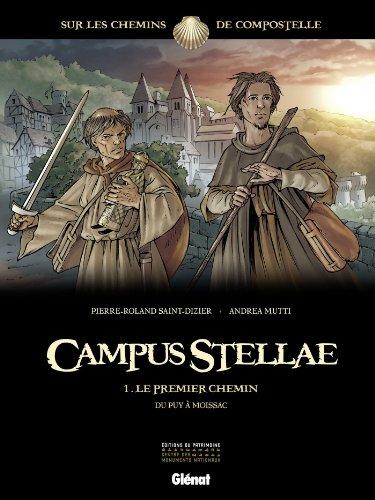 Campus Stellae, Tome 1 : Le premier chemin : Du Puy à Moissac par From Glénat