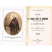 VITA DEL B. FRANCESCO MARIA DA CAMPOROSSO LAICO CAPPUCCINO DETTO IL PADRE SANTO.
