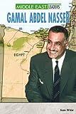 Gamal Abdel Nasser (Middle East Leaders) by Sam Witte (2004-02-06)