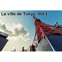 La ville de Tokyo. Vol.1