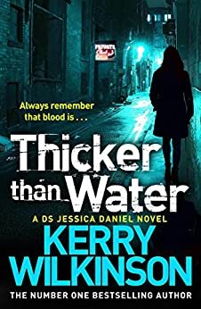 Thicker Than Water (Jessica Daniel Series Book 6) by [Wilkinson, Kerry]
