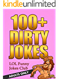 Dirty Jokes for Adults (Funny Jokes for Adults Only): 100+ Funny Jokes for Adults - Dirty Jokes - Sex Jokes - Adult Jokes (Funny & Hilarious Joke Books) (English Edition)