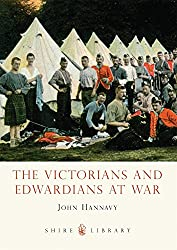 The Victorians and Edwardians at War (Shire Library)