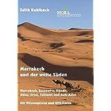 Band 5: Marrakech und der weite Süden: Marrakech, Essaouira, Agadir, Atlas, Draa, Tafilalet und Anti-Atlas (mobil unterwegs)