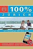 100% Cityguide Zürich: Reiseführer inkl. kostenloser App + Extra Stadtplan