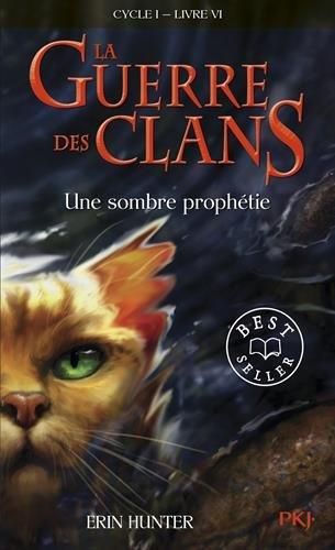 La Guerre DES Clans 6/Une Sombre Prophetie par Erin Hunter