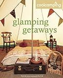 Cool Camping: Glamping Getaways
