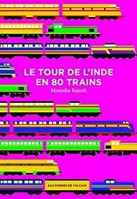 Le tour de l'Inde en 80 trains par Monisha Rajesh