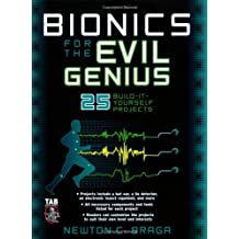 Bionics for the Evil Genius: 25 Build-it-Yourself Projects (English Edition)