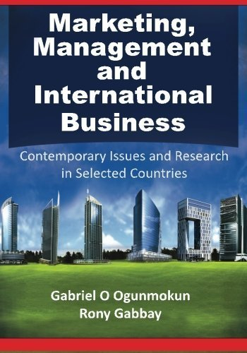 Marketing, Management and International Business: Contemporary Issues and Research in Selected Countries by Gabriel O Ogunmokun (2013-05-14)