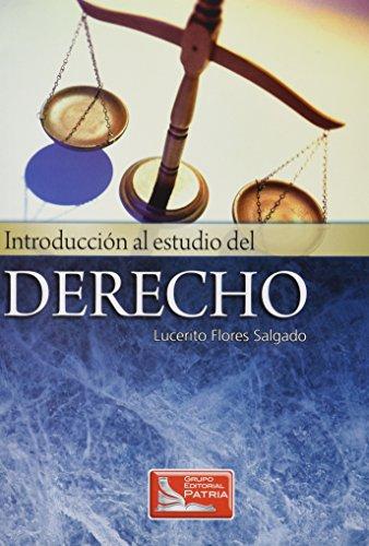 Introduccion al estudio del Derecho/Introduction to the Study of Rights por Lucerito Flores Salgado