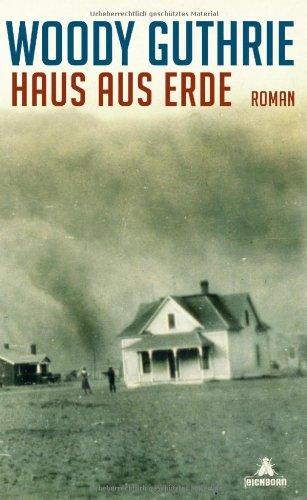 Buchseite und Rezensionen zu 'Haus aus Erde: Roman' von Woody Guthrie