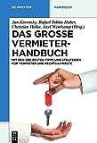 Das große Vermieterhandbuch: Mit den 500 besten Tipps und Strategien für Vermieter und Rechtsanwälte (De Gruyter Praxishandbuch)